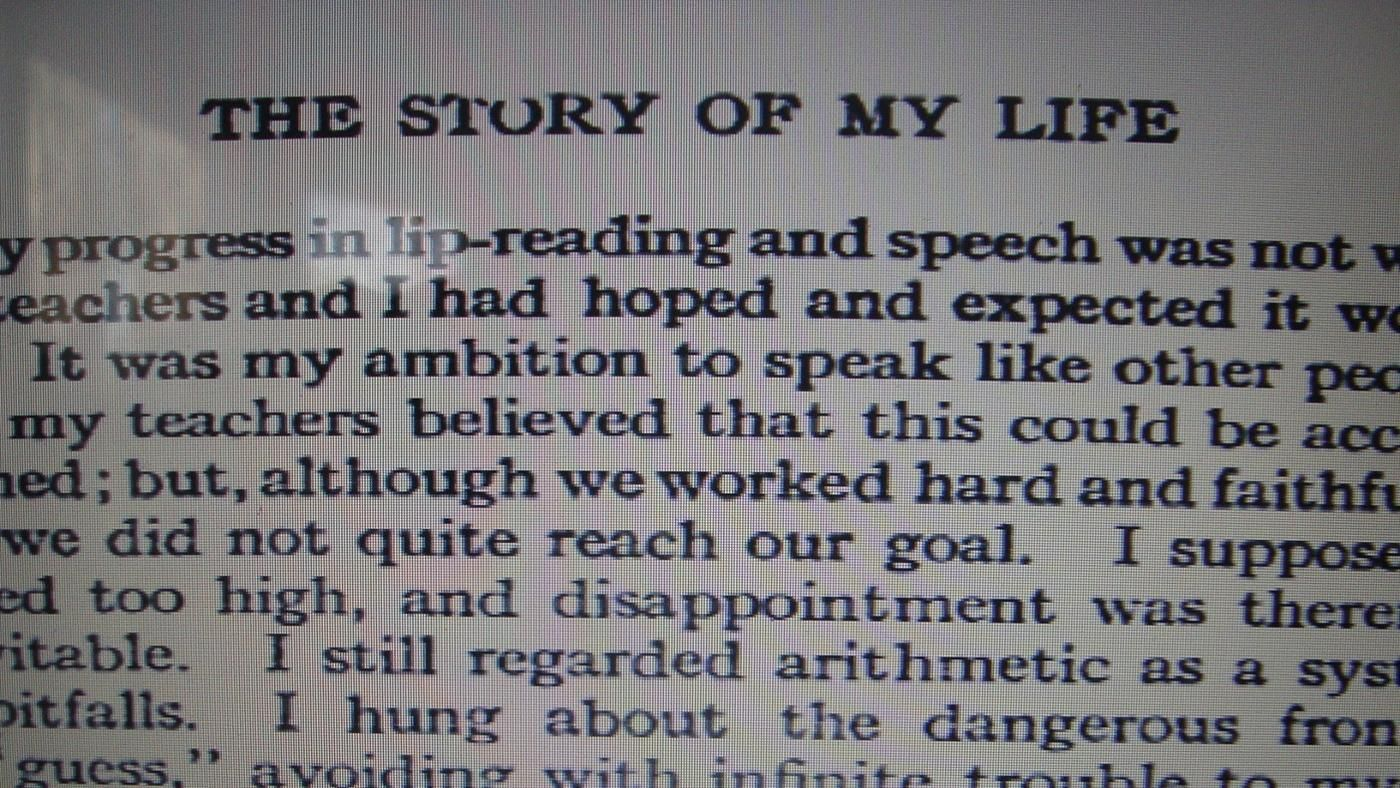 helen keller the story of my life essay Helen keller was an author, lecturer, and crusader for the handicapped  her  first book, the story of my life, still in print in over fifty languages.